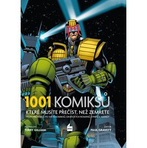 1001 komiksů, které musíte přečíst, než zemřete | Paul Gravett, Terry Gilliam