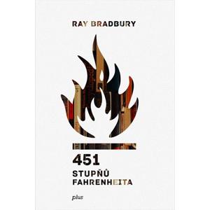 451 stupňů Fahrenheita | Josef Škvorecký, Jarmila Emmerová, Milan Malík, Ray Bradbury