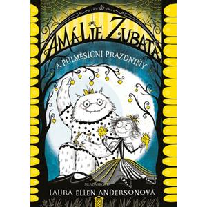 Amálie Zubatá a půlměsíční prázdniny | Laura Ellen Andersonová