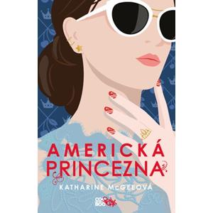 Americká princezna | Katharine McGeeová, Hana Netušilová, Kristýna Vyhlídková