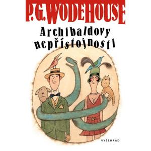 Archibaldovy nepřístojnosti | Pelham Grenville Wodehouse