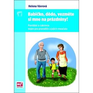 Babičko, dědo, vezměte si mne na prázdniny! | Helena Vávrová