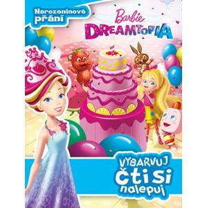Barbie Dreamtopia - Narozeninové přání - Vybarvuj, čti si nalepuj | kolektiv