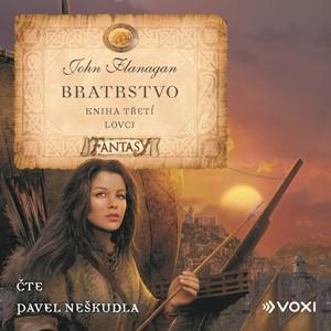 Bratrstvo Kniha třetí - Lovci (audiokniha pro děti) | Jan Patrik Krásný, John Flanagan, Pavel Neškudla