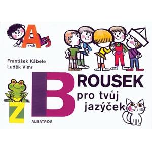 Brousek pro tvůj jazýček | František Kábele, Luděk Vimr, Luděk Vimr