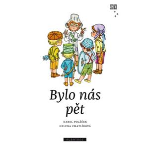 Bylo nás pět | Zdeněk K. Slabý, Helena Zmatlíková, Karel Poláček
