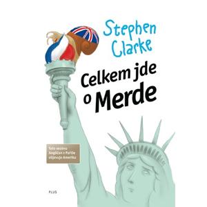 Celkem jde o Merde (brož.) | Stephen Clarke, Richard Podaný, Jakub Požár