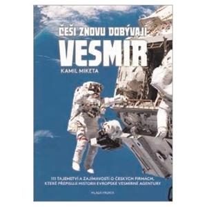 Češi znovu dobývají vesmír | Kamil Miketa