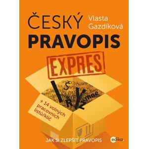 Český pravopis expres | Jaroslava Kučerová, Vlasta Gazdíková