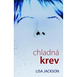 Chladná krev | Lisa Jackson, Jakub Volný