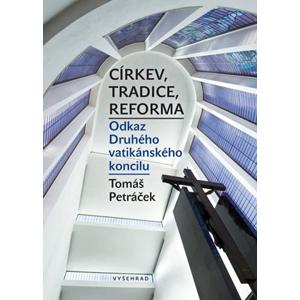 Církev, tradice, reforma | Tomáš Petráček