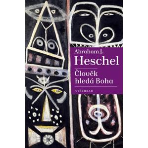Člověk hledá Boha | Abraham J. Heschel, Tereza Krekulová