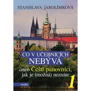 Co v učebnicích nebývá aneb Čeští panovníci, jak je (možná) neznáte 1 | Stanislava Jarolímková, Jiří Filípek