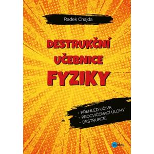 Destrukční učebnice fyziky | Radek Chajda