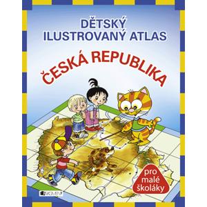 Dětský ilustrovaný atlas – Česká republika   Pláničková (Fantová)Petra, Antonín Šplíchal