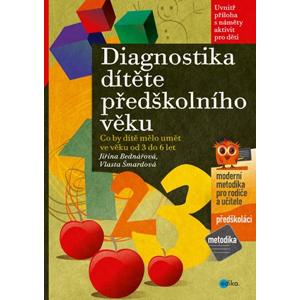 Diagnostika dítěte předškolního věku | Jiřina Bednářová, Vlasta Šmardová