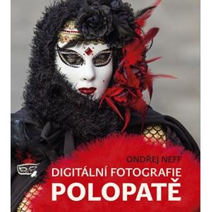Digitální fotografie polopatě | Ondřej Neff