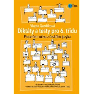 Diktáty a testy pro 6. třídu | Jaroslava Kučerová, Vlasta Gazdíková