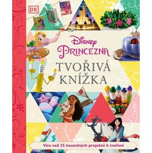 Disney Princezna - Tvořivá knížka | kolektiv, kolektiv, Petra Vichrová, Adéla Michalíková
