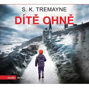 Dítě ohně (audiokniha) | S. K. Tremayne, Regina Řandová