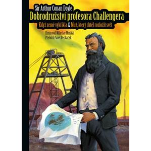 Dobrodružství profesora Challengera | Arthur Conan Doyle, Pavel Pecháček, Pavel Pecháček, Miloslav Muškát