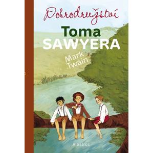 Dobrodružství Toma Sawyera | Vladimír Vimr, Mark Twain, Jana Mertinová, František Fröhlich, Tereza Šmucrová