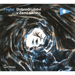 Dobrodružství v Zemi nikoho (audiokniha pro děti) | Jaroslav Foglar, Jiří Tušl, Jindřich Janíček, Lukáš Příkazký