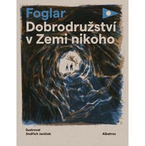Dobrodružství v Zemi nikoho | Jaroslav Foglar, Jindřich Janíček