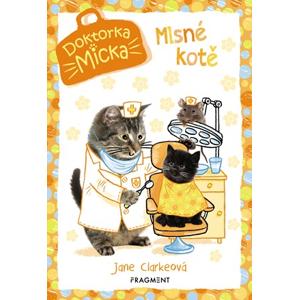 Doktorka Micka - Mlsné kotě | Jane Clarkeová