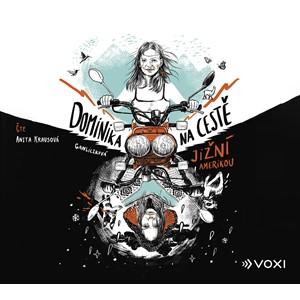 Dominika na cestě Jižní Amerikou (audiokniha) | Dana Ledl, Dominika Gawliczková, Anita Krausová