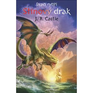 Dračí rytíři (2): Stínový drak | Jan Patrik Krásný, Libor Beránek, Jakub Kalina, J. R. Castle