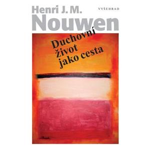 Duchovní život jako cesta | J. M. Henri Nouwen
