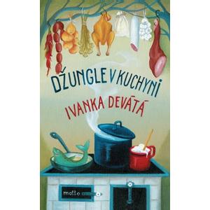 Džungle v kuchyni | Ivanka Devátá, Iva Hüttnerová