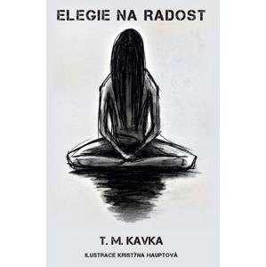 Elegie na radost | Tomáš Kavka, Kristýna Hauptová