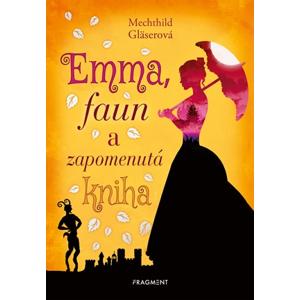 Emma, faun a zapomenutá kniha | Mechthild Gläserová