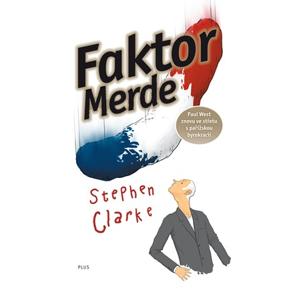 Faktor Merde | Stephen Clarke, Richard Podaný, Jakub Požár