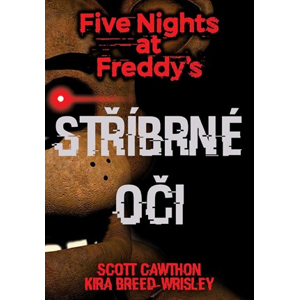 Five Nights at Freddy's 1.: Stříbrné oči | Scott Cawthon, Kira Breed Wrisley
