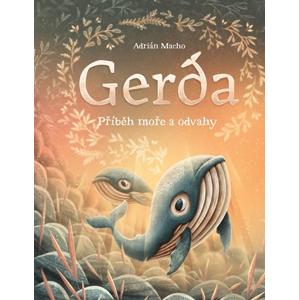 Gerda: Příběh moře a odvahy | Adrián Macho
