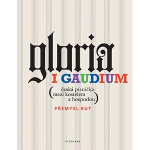 Gloria i gaudium | Přemysl Rut