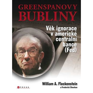 Greenspanovy bubliny | William A. Fleckenstein, Frederick Sheehan