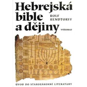 Hebrejská bible a dějiny | Rolf Rendtorff
