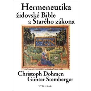 Hermeneutika židovské Bible a Starého zákona | Christoph Dohmen, Günter Stemberger