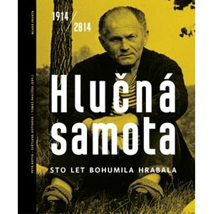 Hlučná samota 1914/2014 | Bohumil Hrabal