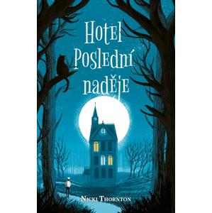 Hotel Poslední naděje | Nicki Thornton, Matt Saunders, Markéta Glanzová
