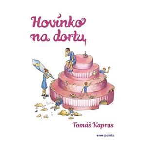 Hovínko na dortu | Tomáš Kapras, Anna Branišová