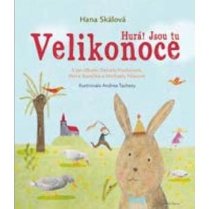 Hurá! Jsou tu Velikonoce: S povídkami Daniely Fischerové, Petra Stančíka a Micha | Andrea Tachezy, Hana Skálová