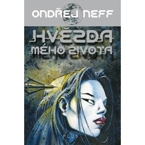 Hvězda mého života | Ondřej Neff, Martin Zhouf, Lubomír Kupčík
