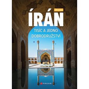 Írán. Tisíc a jedno dobrodružství | Jiří Sladký