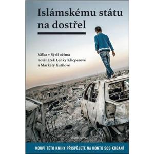Islámskému státu na dostřel I. | Lenka Klicperová