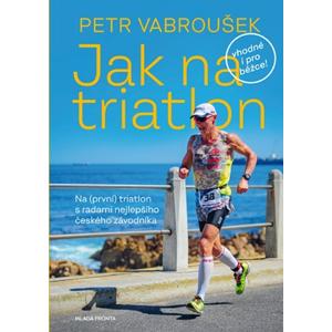 Jak na triatlon | Petr Vabroušek